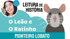 O Leão e o Ratinho fábula monteiro lobato