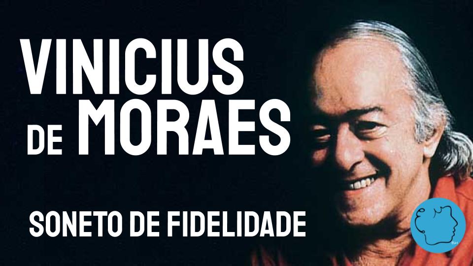 Soneto de Fidelidade Vinicius de Moraes