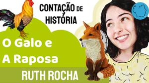 Fábula Ruth Rocha O Galo e a Raposa