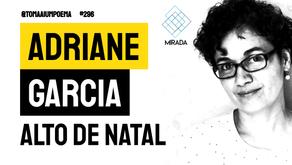 Adriane Garcia - Alto de Natal | Mirada: Laudelinas IV