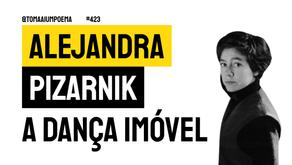 Alejandra Pizarnik - A Dança Imóvel | Poesia Argentina