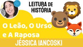 O Leão, O Urso e A Raposa - Jéssica Iancoski   Fábula de Esopo