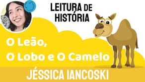 O Leão, O Lobo e O Camelo - Jéssica Iancoski   Fábula de Terror