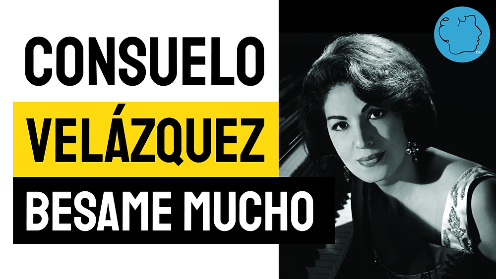 Consuelo Velazques Besame Mucho