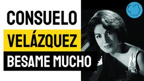 Consuelo Velázquez- Besame Mucho | Música Declamada