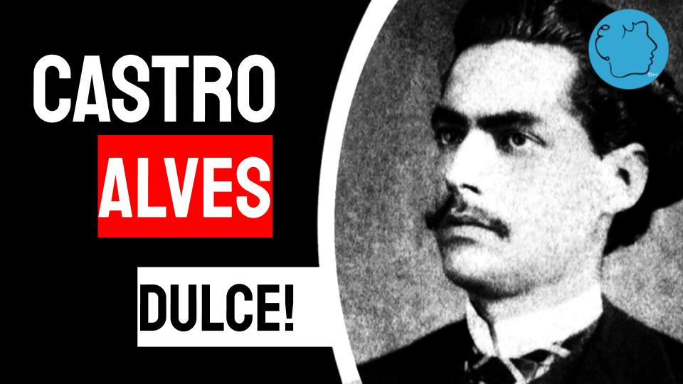 Castro Alves Poema Dulce