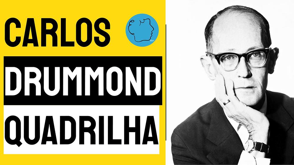 Carlos drummond de andrade quadrilha
