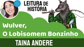 Wulver, O Lobisomem Bonzinho - Taina Andere | História Infantil