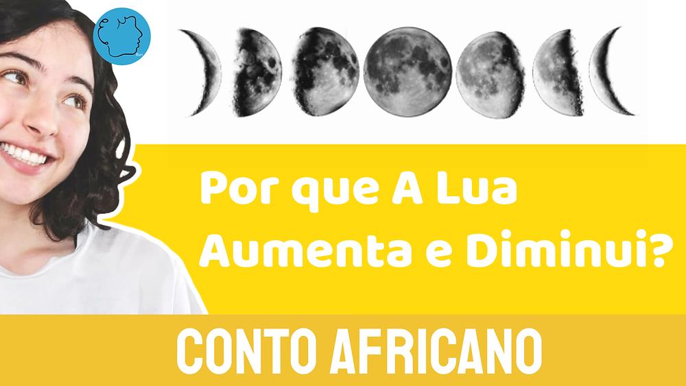 conto africano por que a lua aumenta e diminui
