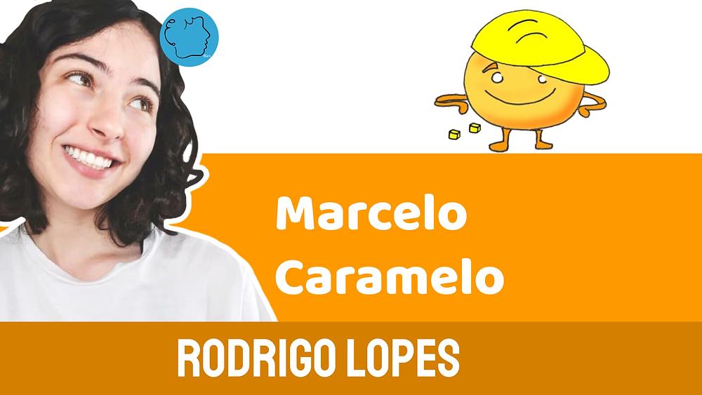 Marcelo Caramelo Historinha Rimada
