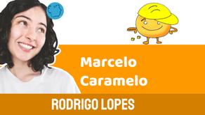 Marcelo Caramelo - Rodrigo Lopes | Historinha Rimada