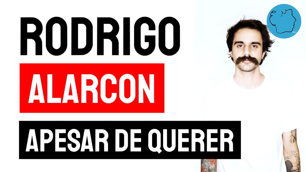 Rodrigo Alarcon musica apesar de querer