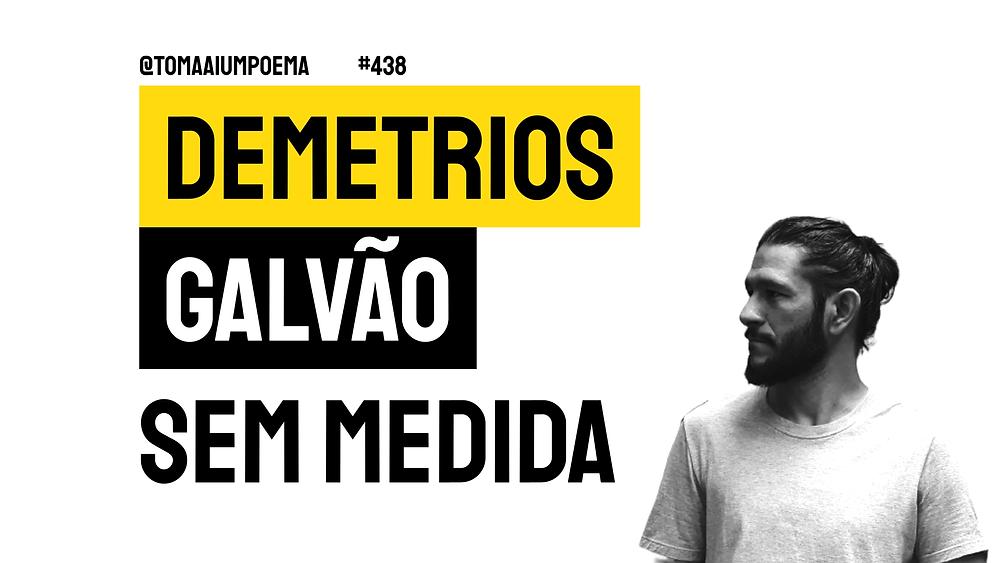 Demetrios Galvao Sem Medida