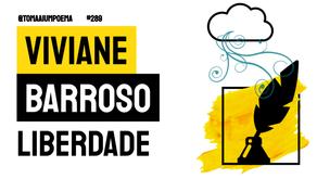 Viviane Barroso - Poema Liberdade | Poesia Brasileira Contemporânea