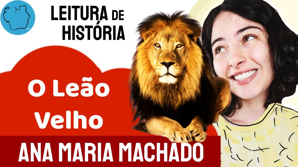 Fábula Ana Maria Machado O Leão Velho