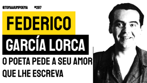 Federico García Lorca - O Poeta Pede A Seu Amor Que Lhe Escreva | Poesia Espanhola