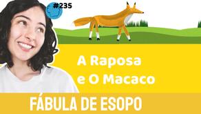 A Raposa e O Macaco - Jéssica Iancoski | Fábula de Esopo