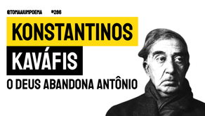 Konstantinos Kaváfis - Poema O Deus Abandona Antônio | Poesia Grega
