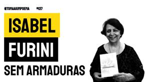 Isabel Furini - Poema 2021 Sem Armaduras   Nova Poesia