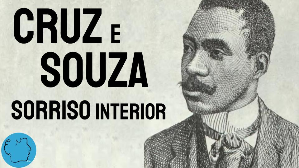 Sorriso Interior Cruz e Souza Soneto