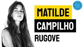 Matilde Campilho - Poema Rugove | Poesia Portuguesa