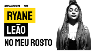 Ryane Leão - Poema No Meu Rosto | Poesia Brasileira