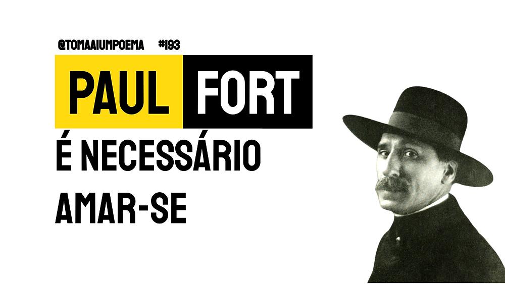 Poema Paul Fort é necessario amar-se