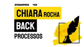 Chiara Rocha Back - Processos | Comunidade @Ellaborante
