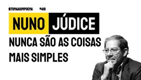 Nuno Júdice - Nunca São As Coisas Mais Simples | Poesia Portuguesa