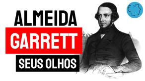 Almeida Garrett - Poema Seus Olhos | Poesia Portuguesa
