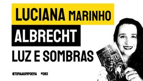Luciana Marinho Albrecht - Luz e Sombras | Poesia Contemporânea