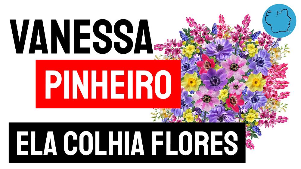 Poesia brasileira ela colhia flores