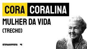 Cora Coralina - Mulher da Vida   Poesia Brasileira