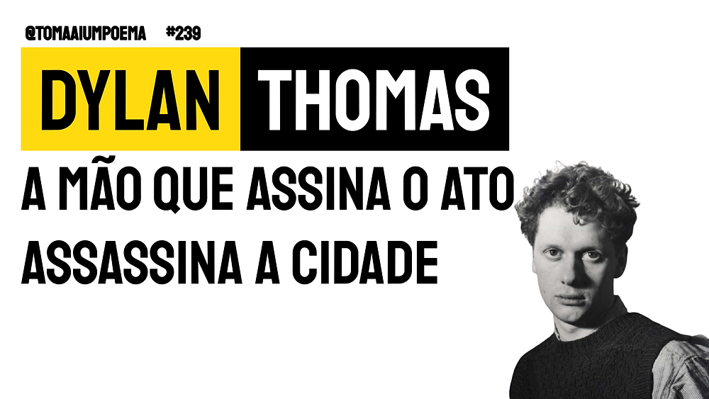 Poema de Dylan Thomas a mão que assina o ato
