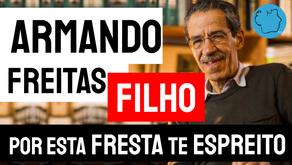 Armando Freitas Filho- Poema Por esta Fresta te Espreito | Poesia Erótica