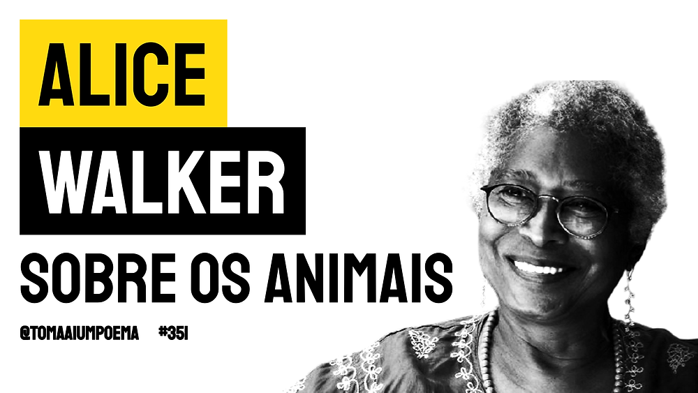 Alice walker frases sobre os animais