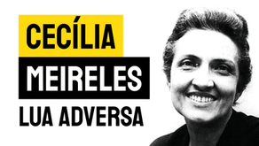 Cecília Meireles - Poema Lua Adversa | Poesia Brasileira