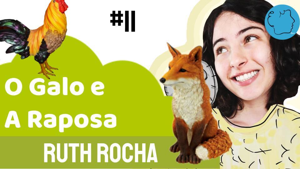 Ruth Rocha fábula O Galo e a Raposa