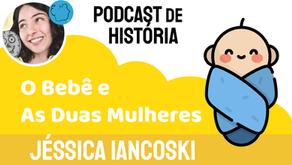O Bebê e as Duas Mulheres - Jéssica Iancoski | Fábula Indiana