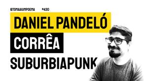 Daniel Pandeló Corrêa - Suburbiapunk | Nova Poesia