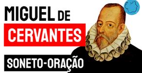 Miguel de Cervantes - Soneto-Oração   Literatura Mundial