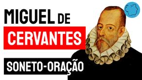 Miguel de Cervantes - Soneto-Oração | Literatura Mundial
