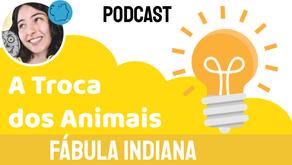 A Troca dos Animais - Jéssica Iancoski | Fábula Indiana