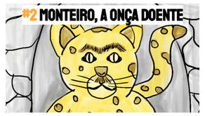Monteiro, a Onça Doente - Podcast Histórias para Dormir