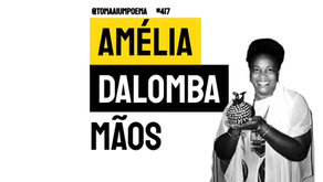 Amélia Dalomba - Mãos | Poesia Angolana