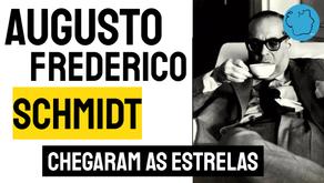 Augusto Frederico Schmidt - Chegaram As Estrelas | Poesia Brasileira