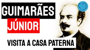 Guimarães Junior poema visita a casa paterna