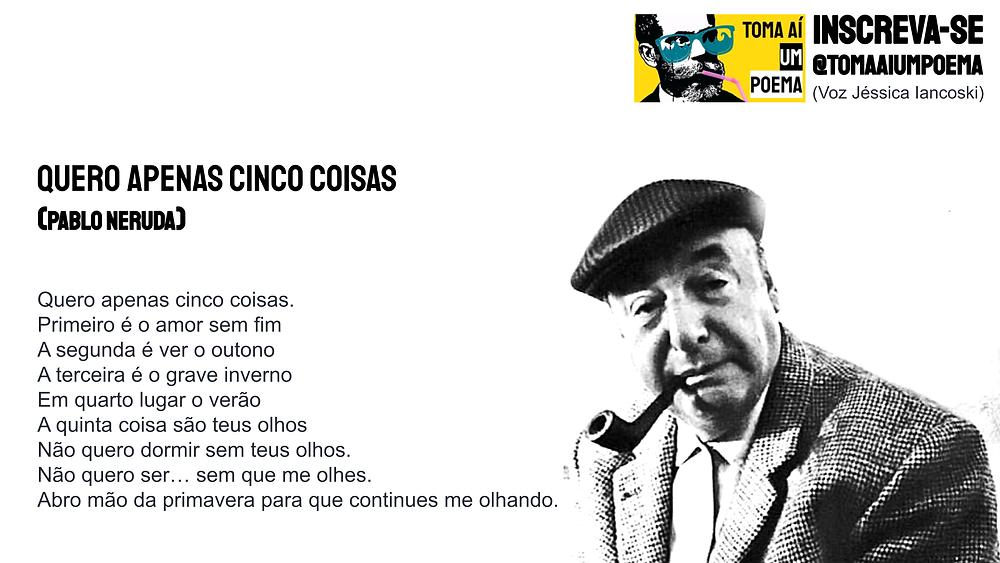 poesia chilena pablo neruda quero apenas cinco coisas