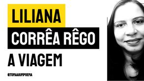 Liliana Corrêa Rêgo - Poema A Viagem.| Sarau Literário
