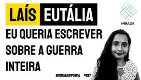 Laís Eutália - Eu Queria Escrever Sobre A Guerra Inteira | Mirada: Laudelinas IV
